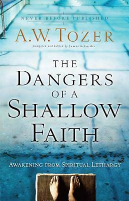 Picture of The Dangers of a Shallow Faith