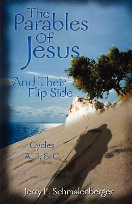 The Parables of Jesus And Their Flip Side