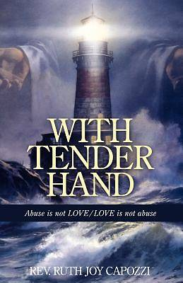 With Tender Hand
