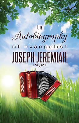 Picture of The Autobiography of Evangelist Joseph Jeremiah