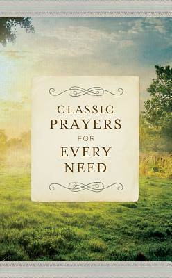 Classic Prayers for Every Need