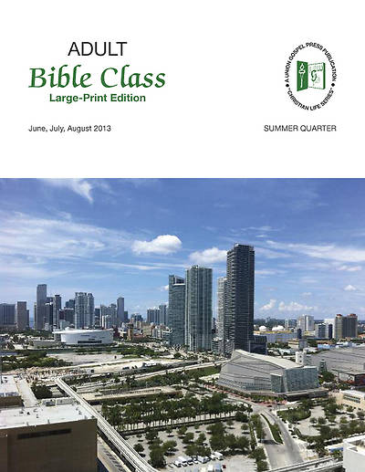 Union Gospel Adult Bible Class Student Large Print Summer 2013