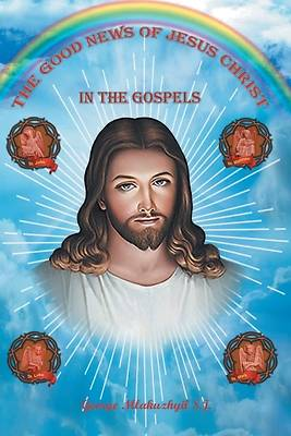 Picture of The Good News of Jesus Christ in the Gospels