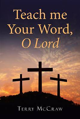 Teach Me Your Word, O Lord