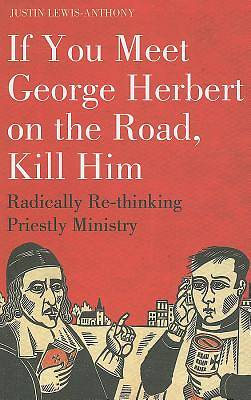 If You Meet George Herbert on the Road... Kill Him