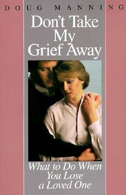 Picture of Don't Take My Grief Away