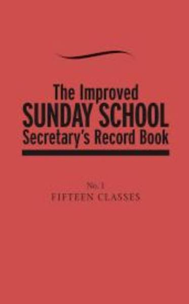 Improved Sunday School Secretarys Record Book