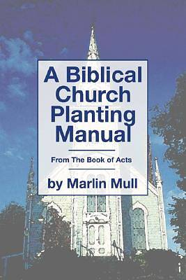 A Biblical Church Planting Manual
