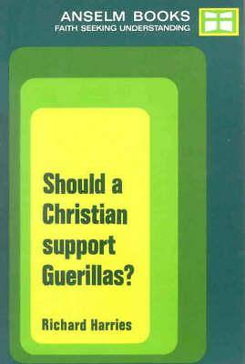 Should a Christian Support Guerillas? P