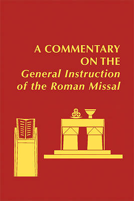 Picture of A   Commentary on the General Instruction of the Roman Missal