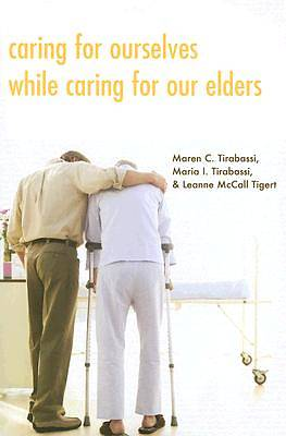 Caring for Ourselves while Caring for Our Elders