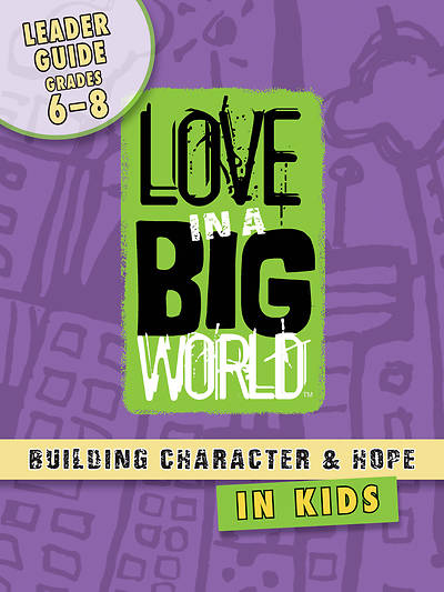 Picture of Love In A Big World Twelve Session Leader Gr 6-8