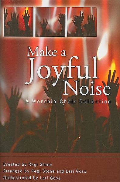 Make a Joyful Noise; A Worship Choir Collection