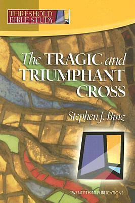 The Tragic & Triumphant Cross