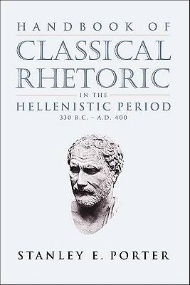 Picture of Handbook of Classical Rhetoric in the Hellenistic Period, 330 B.C.-A.D. 400