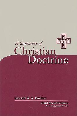 A Summary of Christian Doctrine New King James Edition