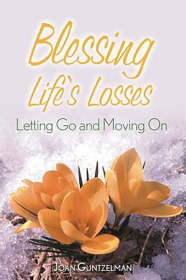 Blessing Lifes Losses [ePub Ebook]