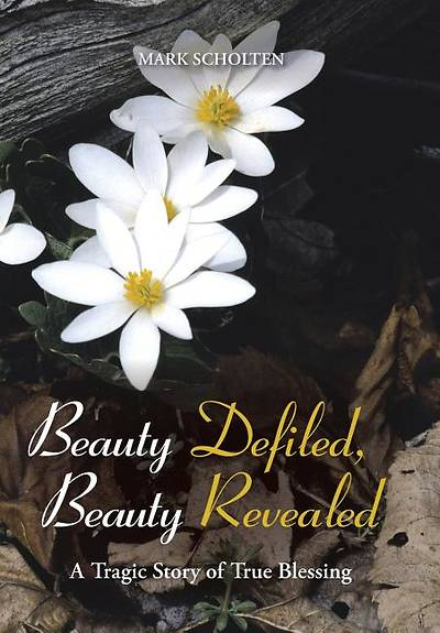 Beauty Defiled, Beauty Revealed