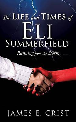 Picture of The Life and Times of Eli Summerfield