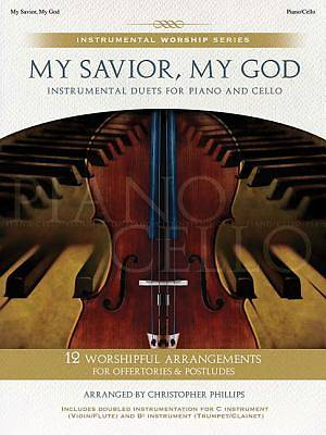 My Savior, My God; Instrumental Duets for Piano and Cello With CD (Audio)