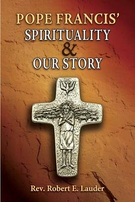 Picture of Pope Francis' Spirituality & Our Story