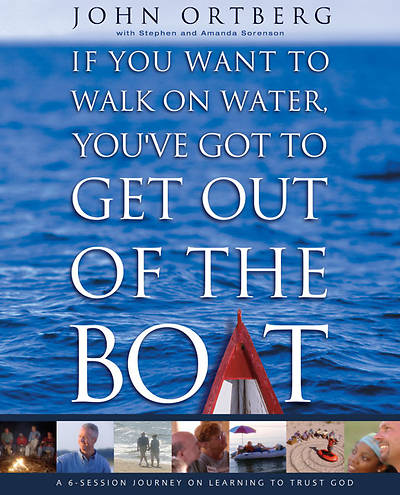 If You Want to Walk on Water, Youve Got to Get Out of the Boat Curriculum Kit