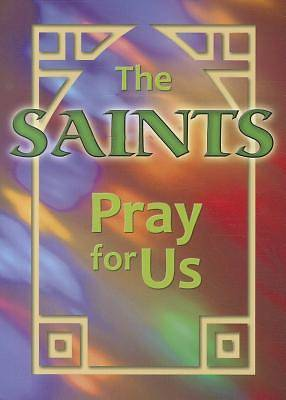 Saints Pray for Us