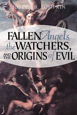Picture of Fallen Angels, The Watchers, and the Origins of Evil [Adobe Ebook]