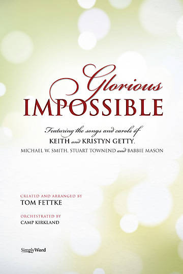Glorious Impossible SATB Choral Book