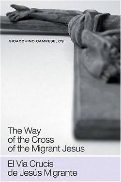 The Way of the Cross of the Migrant Jesus/El Via Crucis de Jesus Migrante