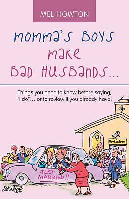 Picture of Momma's Boys Make Bad Husbands...