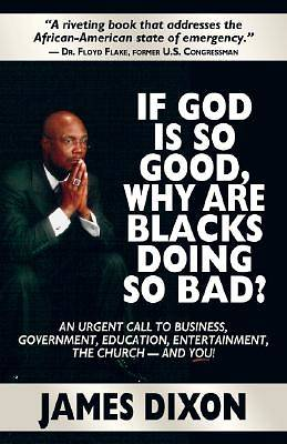 Picture of If God Is So Good, Why Are Blacks Doing So Bad?
