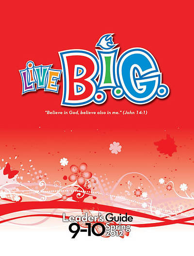 Picture of Live B.I.G. Ages 9-10 Leader's Guide Spring 2012 - Download