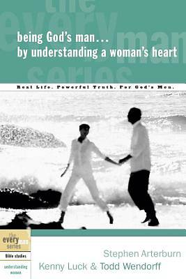 Being Gods Man by Understanding a Womans Heart