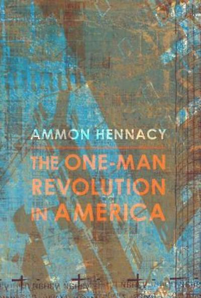 The One-Man Revolution in America