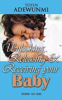 Picture of Unlocking, Releasing and Receiving Your Baby
