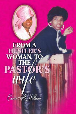 From a Hustlers Woman, to the Pastors Wife