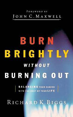Burn Brightly Without Burning Out