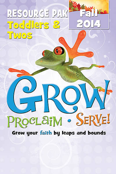 Grow, Proclaim, Serve! Toddlers & Twos Poster Pak Fall 2014