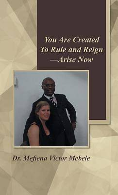 You Are Created to Rule and Reign-Arise Now