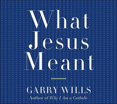 What Jesus Meant CD