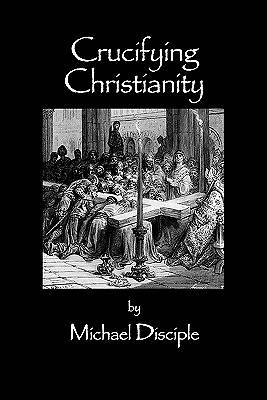 Crucifying Christianity