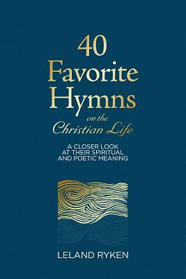 Picture of 40 Favorite Hymns on the Christian Life