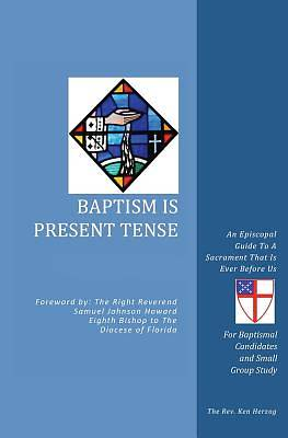 Baptism Is Present Tense