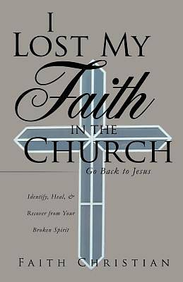 Picture of I Lost My Faith in the Church