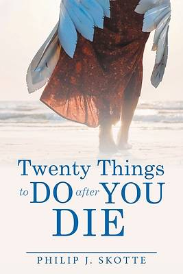 Picture of Twenty Things to Do After You Die