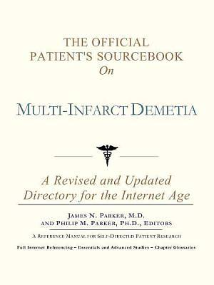 The Official Patients Sourcebook on Multi-Infarct Demetia [Adobe Ebook]