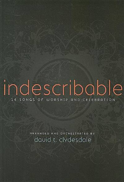 Indescribable; 14 Songs of Worship and Celebration