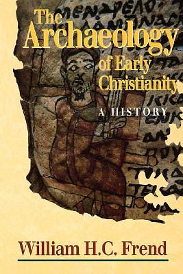 The Archaeology of Early Christianity