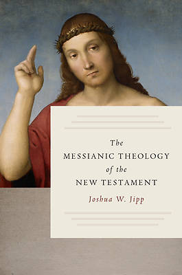 Picture of The Messianic Theology of the New Testament